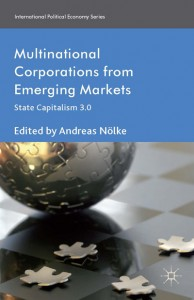 Andreas Nölke (Hrsg.), Multinational Corporations from Emerging Markets State Capitalism 3.0, Palgrave Macmillan 2014