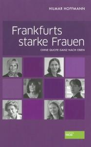 Hilmar Hoffmann, Frankfurts starke Frauen, Ohne Quote ganz nach oben