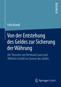 Felix Brandl, Von der Entstehung des Geldes zur Sicherung der Währung, Die Theorien von Bernhard Laum und Wilhelm Gerloff zur Genese des Geldes