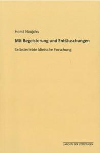 Horst Naujoks, Mit Begeisterung und Enttäuschungen Selbsterlebte klinische Forschung, Verlagshaus Monsenstein und Vannerdat, Münster 2015
