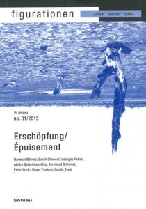 Georges Felten, Edgar Pankow (Hg.), Erschöpfung = Épuisement, Zeitschrift Figurationen, Böhlau Verlag 2015
