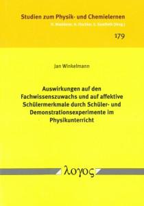 Jan Winkelmann, Auswirkungen auf den Fachwissenszuwachs und auf affektive Schülermerkmale durch Schüler- und Demonstrationsexperimente im Physikunterricht, Studien zum Physik- und Chemielernen, Logos Verlag 2015