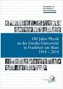 Klaus Bethge und Claudia Freudenberger (Hrsg.), 100 Jahre Physik an der Goethe-Universität in Frankfurt am Main 1914 – 2014