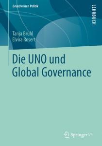 Tanja Brühl, Elvira Rosert (Hg.), Die UNO und Global Governance