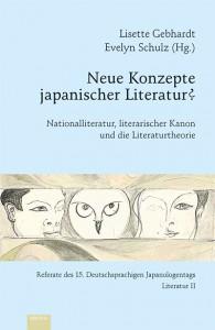 Lisette Gebhardt, Evelyn Schulz (Hrsg.), Neue Konzepte japanischer Literatur? Nationalliteratur, literarischer Kanon und die Literaturtheorie