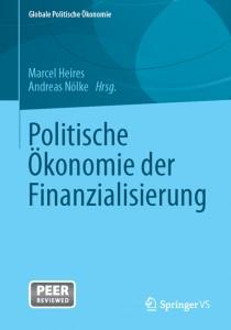 Marcel Heires, Andreas Nölke (Hg.), Politische Ökonomie der Finanzialisierung