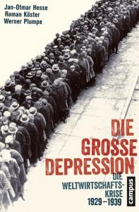 Jan-Otmar Hesse, Roman Köster, Werner Plumpe; Die Große Depression Die Weltwirtschaftskrise 1929 –1939