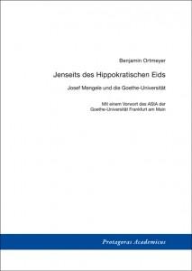 Benjamin Ortmeyer, Jenseits des Hippokratischen Eids, Josef Mengele und die Goethe-Universität
