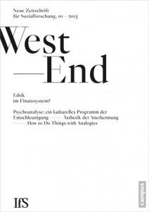 Institut für Sozialforschung an der Goethe-Universität (Hg.), WestEnd 2015/1: Ethik im Finanzsystem? Neue Zeitschrift für Sozialforschung
